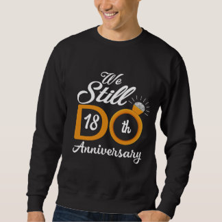 Great Gift Ideas For 18th Anniversary. Sweatshirt