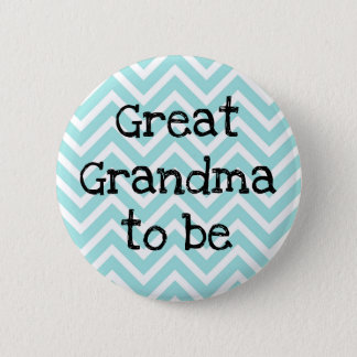Great Grandma to be teal Chevron Baby Shower pin