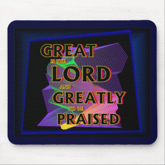 Great is the Lord Mouse Pad