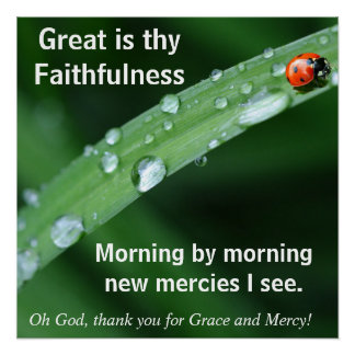 Great is thy Faithfulness Perfect Poster