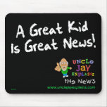 """""""Great Kid is Great News"""" Mousepad"""