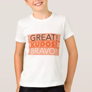 Great! Kudos! Bravo! Child's T-Shirt, Customizable T-Shirt