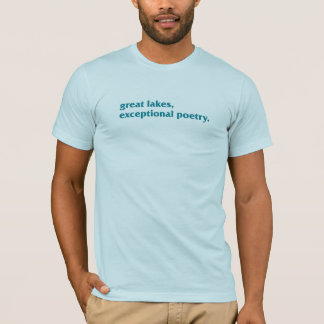 great lakes, exceptional poetry T-Shirt