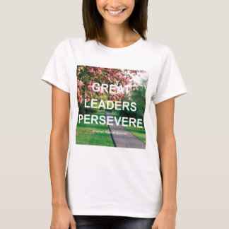 Great Leaders Persevere T-Shirt