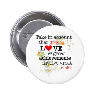 Great Love & Great Risks 2 Inch Round Button