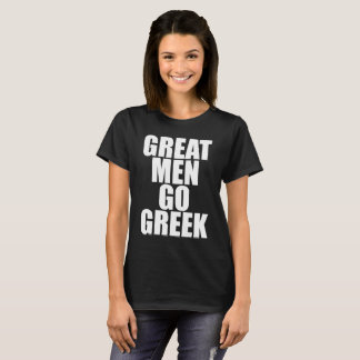 Great Men Go Greek Fraternity College Life T-Shirt