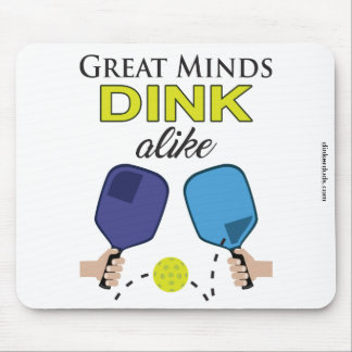 """""""Great Minds Dink Alike"""" Pickleball Mouse Pad"""
