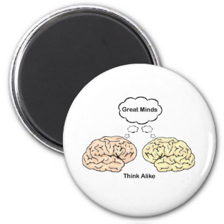 Great Minds Think Alike Magnet