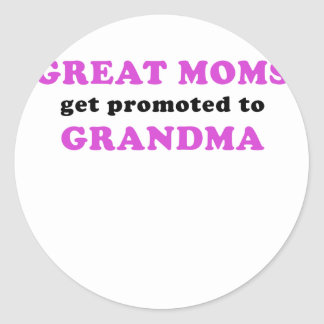 Great Moms get Promoted to Grandma Classic Round Sticker