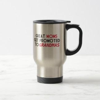 Great Moms Get Promoted to Grandmas Travel Mug