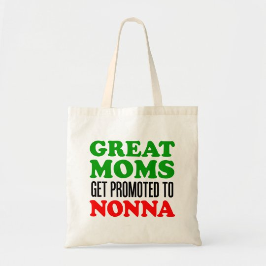 Great Moms Get Promoted To Nonna Italian Tote Bag