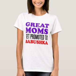 Great Moms Promoted To Babushka T-Shirt