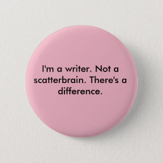 Great new designs for witty writers. 2 inch round button