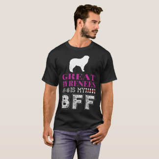 Great Pyrenees Is My BFF T-Shirt