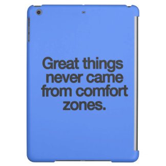 Great things never came from comfort zones case for iPad air