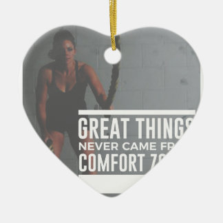 Great Things Never Came From Comfort Zones Ceramic Ornament