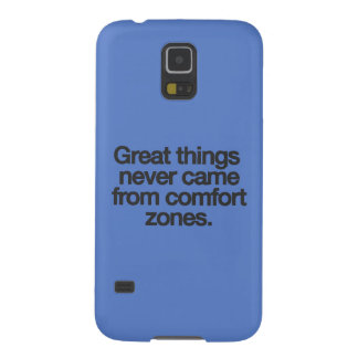 Great things never came from comfort zones galaxy s5 cover