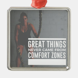 Great Things Never Came From Comfort Zones Metal Ornament