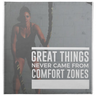 Great Things Never Came From Comfort Zones Napkin