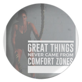 Great Things Never Came From Comfort Zones Plate