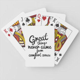 Great Things Never Came From Comfort Zones Playing Cards
