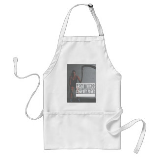 Great Things Never Came From Comfort Zones Standard Apron