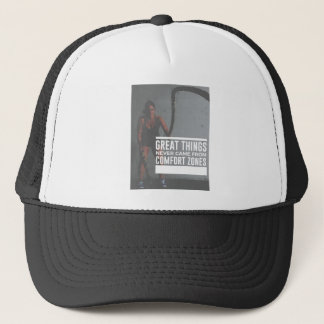 Great Things Never Came From Comfort Zones Trucker Hat