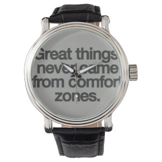 Great things never came from comfort zones watch