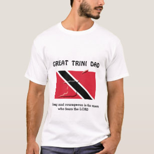 GREAT TRINI DAD Strong Courageous Personalized T-Shirt