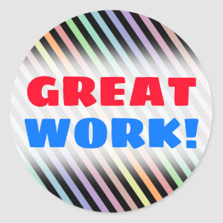 """""""GREAT WORK!"""" + Black & Pastel Color Lines Pattern Classic Round Sticker"""