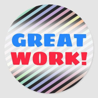 """GREAT WORK!"" + Black & Pastel Color Lines Pattern Classic Round Sticker"