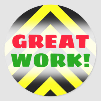"""GREAT WORK!""; Black & Yellow Chevron-Like Pattern Classic Round Sticker"