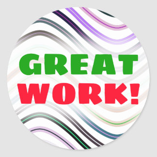 """GREAT WORK!"" + Colorful Wavy Lines Pattern Classic Round Sticker"