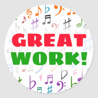 GREAT WORK!; Many Colorful Music Notes and Symbols Classic Round Sticker