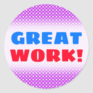 """GREAT WORK!"" + Purple Dots/Circles Pattern Classic Round Sticker"