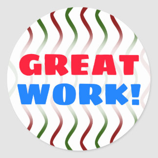 """GREAT WORK!"" + Red & Green Wavy Lines Pattern Classic Round Sticker"