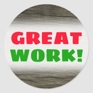 """GREAT WORK!"" + Rustic Faux Wood Look Pattern Classic Round Sticker"