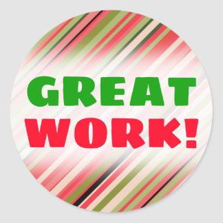 """GREAT WORK!"" + Watermelon-Inspired Stripes Classic Round Sticker"