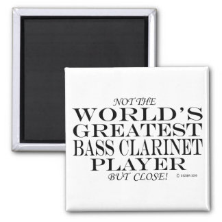 Greatest Bass Clarinet Player Close Magnet
