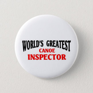 Greatest Canoe Inspector 2 Inch Round Button