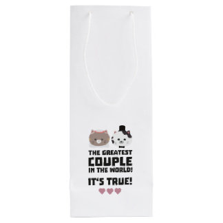 Greatest Couple in the World Its true Z3j3h Wine Gift Bag