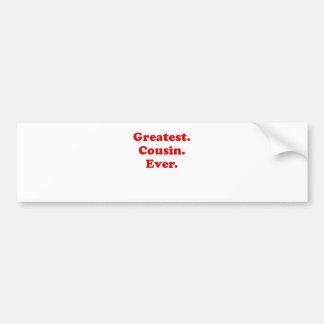 Greatest Cousin Ever Bumper Sticker