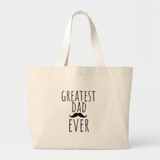Greatest Dad Ever With Mustache Large Tote Bag