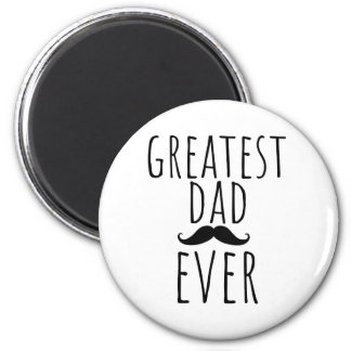 Greatest Dad Ever With Mustache Magnet