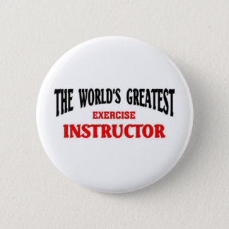 Greatest Exercise Instructor 2 Inch Round Button