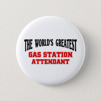 Greatest Gas Station Attendant 2 Inch Round Button