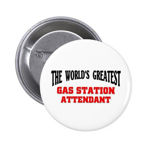 Greatest Gas Station Attendant Pinback Button