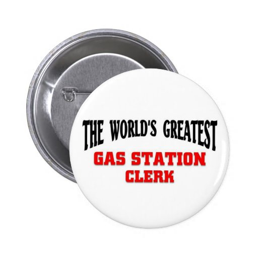 Greatest Gas Station Clerk Buttons