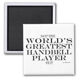 Greatest Handbell Player Yet Magnet