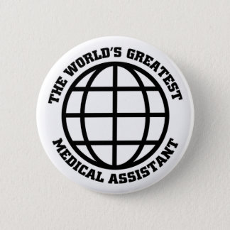 Greatest Medical assistant 2 Inch Round Button